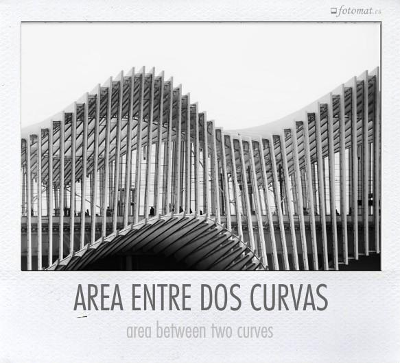 AREA ENTRE DOS CURVAS