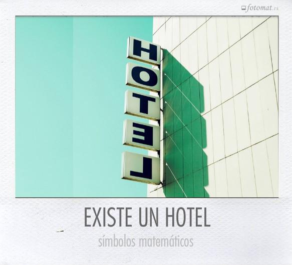 EXISTE UN HOTEL