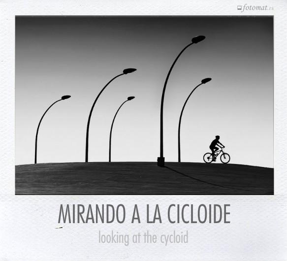 MIRANDO A LA CICLOIDE